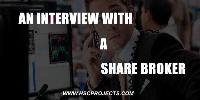 an interview with a share broker, An Interview With a Share Broker, HSC Projects, HSC Projects