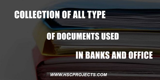 Collection Of All Type Of Documents Used In Banks And Office, Collection Of All Type Of Documents Used In Banks And Office, HSC Projects