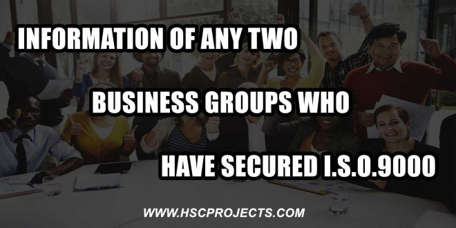 two business groups who have secured I.S.O.9000, Information Of Any Two Business Groups Who Have Secured I.S.O.9000, HSC Projects