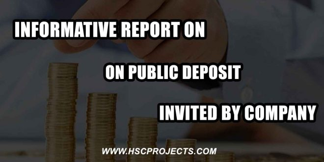 public deposit invited by company, Informative Report On Public Deposit Invited By Company, HSC Projects, HSC Projects