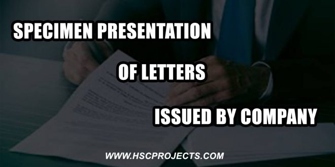 Specimen Presentation Of Letters Issued By Company, Specimen Presentation Of Letters Issued By Company, HSC Projects, HSC Projects