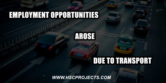 employment opportunities arose due to transport, Employment Opportunities Arose Due to Transport, HSC Projects, HSC Projects