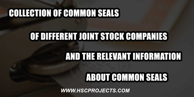 Common Seals of Different Joint Stock Companies, Collection of Common Seals of Different Joint Stock Companies And The Relevant Information About Common Seals, HSC Projects, HSC Projects