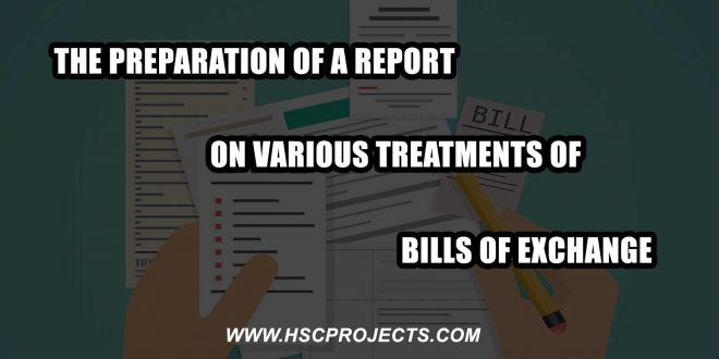 treatments of bills of exchange, Preparation of a Report on Various Treatments of Bills of Exchange, HSC Projects