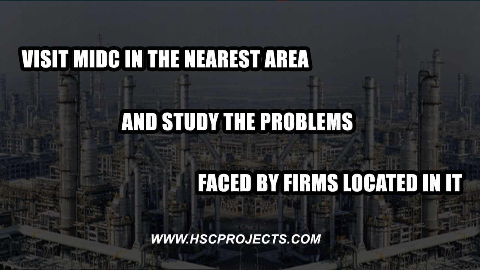 Visit MIDC in the Nearest Area and Study the Problems Faced