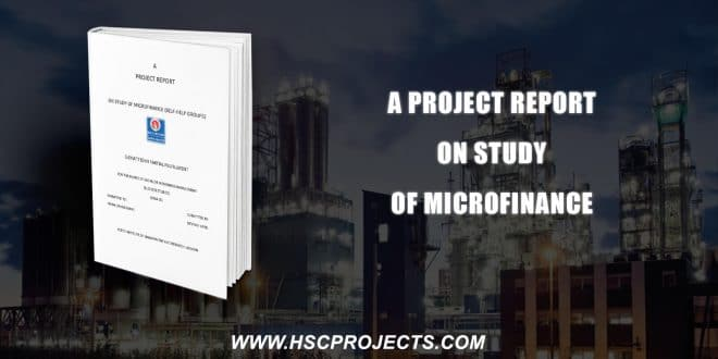 , A Project Report On Study Of Microfinance, HSC Projects, HSC Projects