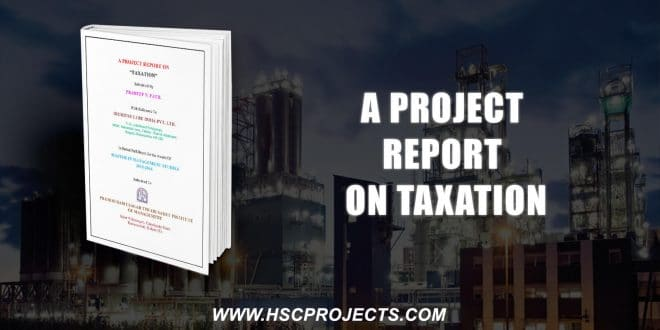 , A Project Report On Taxation, HSC Projects, HSC Projects