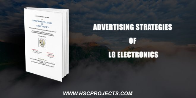 , Advertising Strategies Of LG Electronics, HSC Projects, HSC Projects