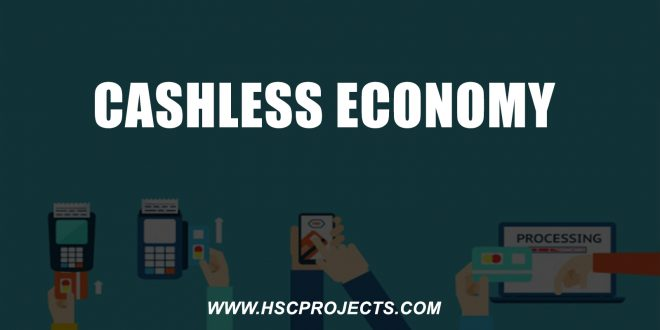 , Cashless Economy – Economy Project CBSE 12th, HSC Projects, HSC Projects