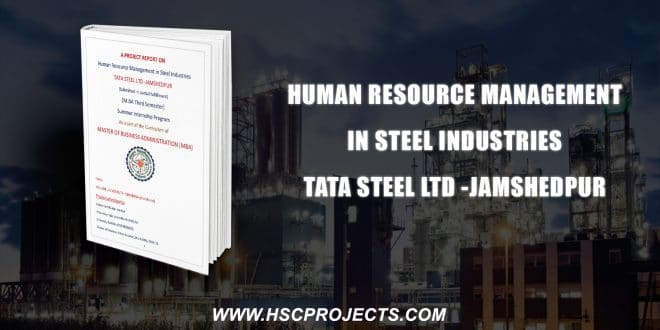 , Human Resource Management In Steel Industries, HSC Projects, HSC Projects