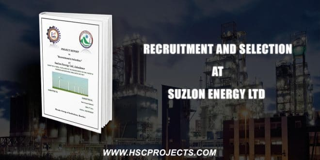 , Recruitment And Selection At Suzlon Energy Ltd, HSC Projects, HSC Projects