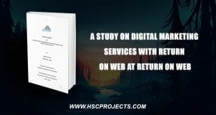 , A Study On Digital Marketing Services With Return On Web At Return On Web, HSC Projects, HSC Projects