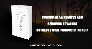 , Consumer Awareness And Behavior Towards Nutraceutical Products In India, HSC Projects