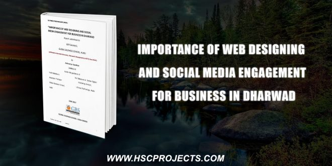, Importance Of Web Designing And Social Media Engagement For Business In Dharwad, HSC Projects, HSC Projects