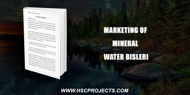 , Marketing Of Mineral Water Bisleri, HSC Projects, HSC Projects