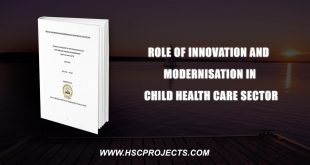 , Role Of Innovation And Modernization In Child Health Care Sector, HSC Projects