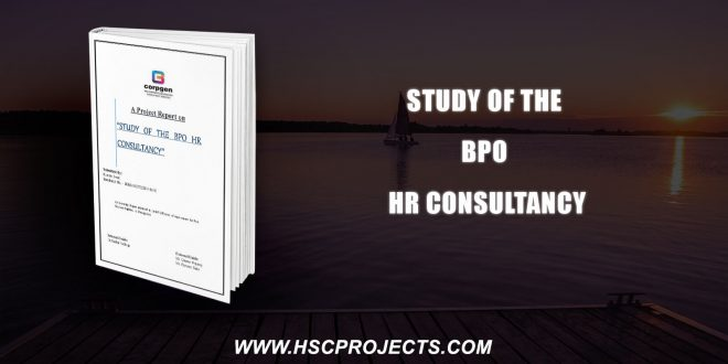 , Study Of The BPO HR Consultancy, HSC Projects, HSC Projects