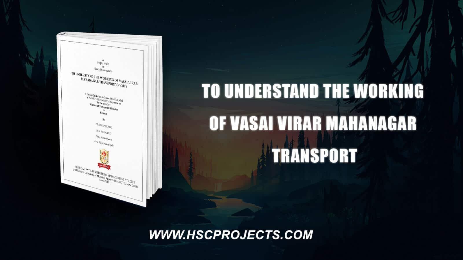 To Understand The Working Of Vasai Virar Mahanagar Transport