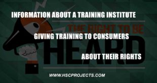Information About a Training Institute Giving Training To Consumers About Their Rights, Information About a Training Institute Giving Training To Consumers About Their Rights, HSC Projects