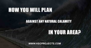 How You Will Plan Against Any Natural Calamity in Your Area, How You Will Plan Against Any Natural Calamity in Your Area?, HSC Projects