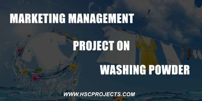 marketing management washing powder, Marketing Management – Washing Powder, HSC Projects, HSC Projects