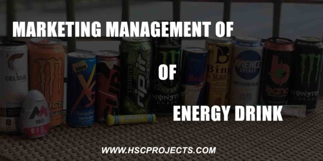 Marketing Management of Energy Drink – Business Studies Project, HSC Projects