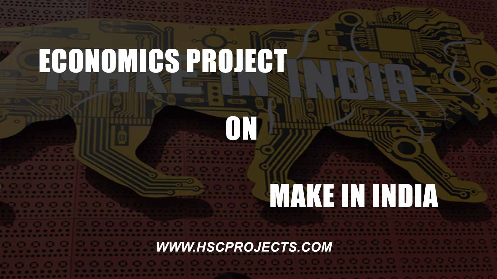 , Economics Project Class 12 CBSE – Make in India, HSC Projects, HSC Projects