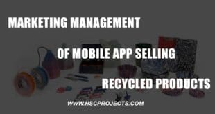 , Marketing Management of Mobile App Selling Recycled Products, HSC Projects